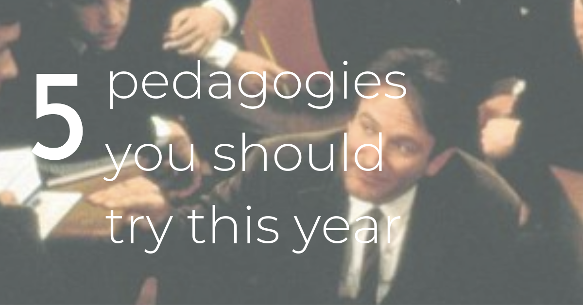 5 Pedagogies You Should Try This Year